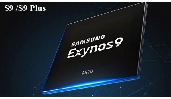 Samsung Galaxy S9/ S9 Plus sử dụng chip mạnh nhất từ trước tới nay